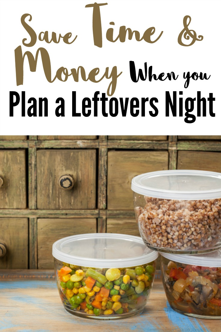 Keep your busy family on a tight budget, save time and save money when you plan a leftovers night