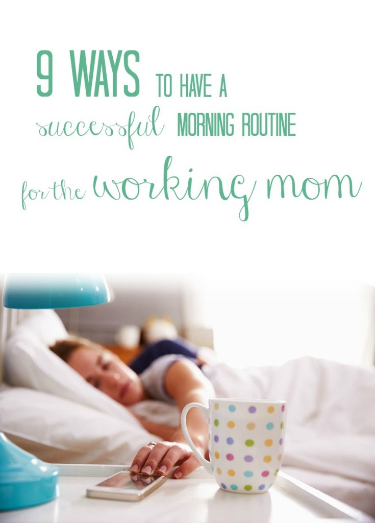 tips for a successful morning routine for the working mom