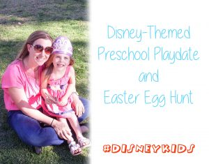 Preschool Playdate and Egg Hunt with #DisneyKids