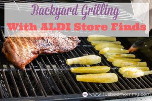 Backyard Grilling with Quality ALDI Groceries