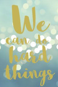 we can do hard things motivational quote