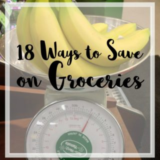 18 Ways to Save Money on Groceries each week