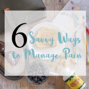 Savvy Ways to Manage Pain