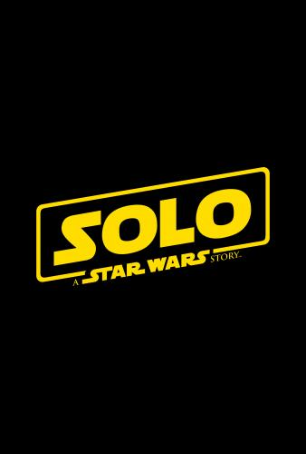 Top Disney Movies Opening in 2018 - Solo: A Star Wars Story
