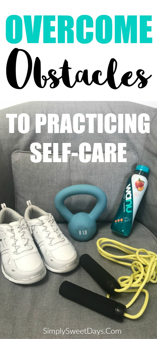 Overcome Obstacles to Practicing Self-Care
