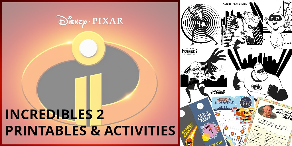 A wide range of activities to go along with the incredibles 2: A craft, coloring pages, and activity sheets.