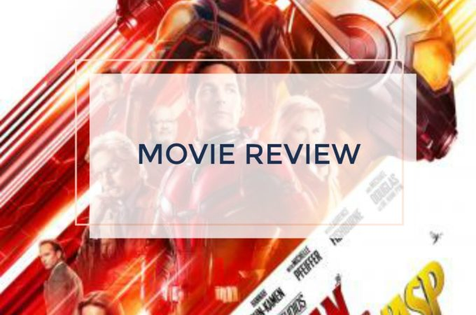 my ant man and the wasp movie review