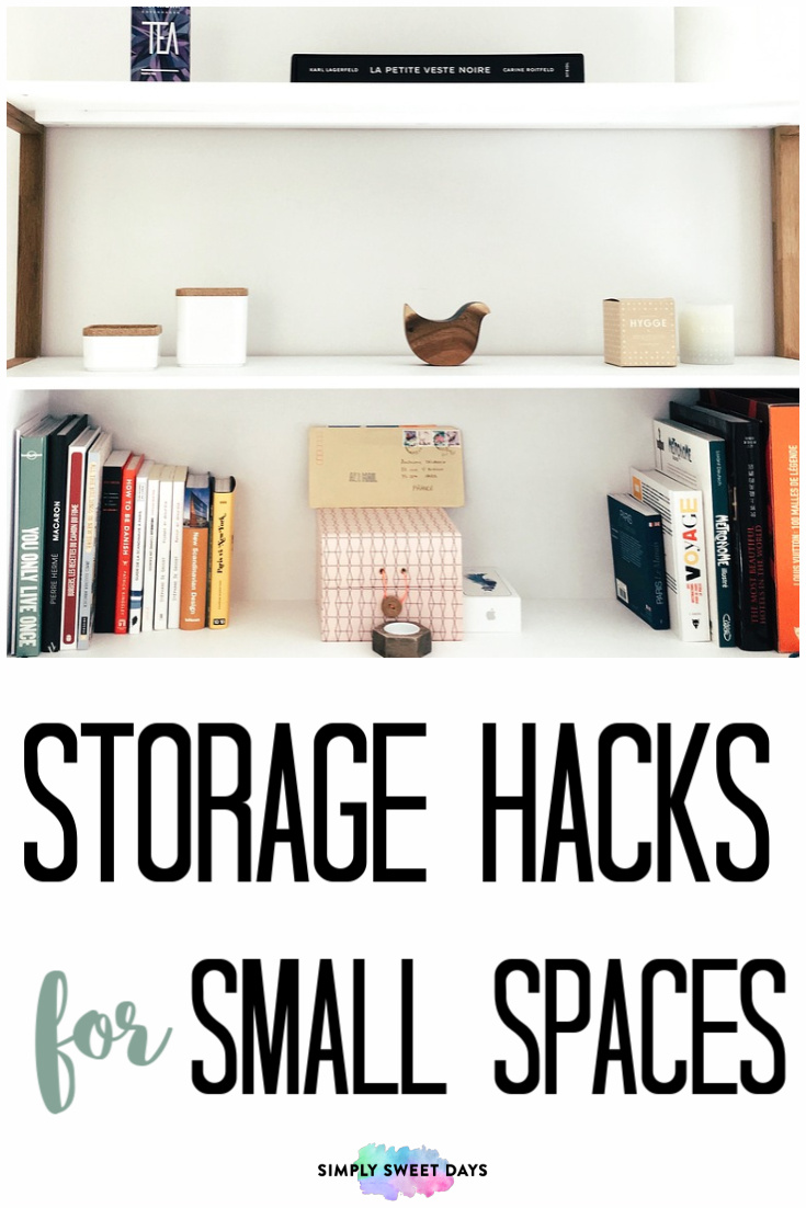 Creative Ideas And Storage Hacks To Organize Your Small Space Home Simply Sweet Days