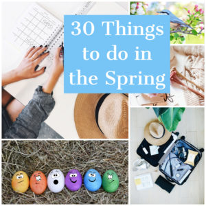 30 Things to do in Spring