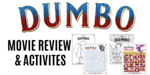 Dumbo Review + Free Printables | Mom Goes to the Movies