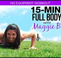 15-Minute HIIT 1.0 Workout or 15-Minute Full Body Burn by Maggie Binkley
