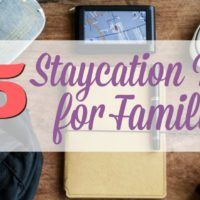 25 Ideas for a Staycation with Kids